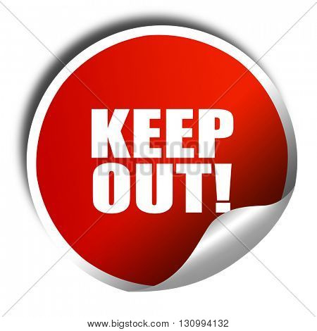 keep out!, 3D rendering, red sticker with white text