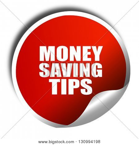 money saving tips, 3D rendering, red sticker with white text