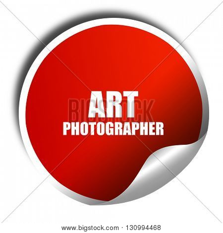 art photographer, 3D rendering, red sticker with white text