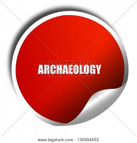 archaeology, 3D rendering, red sticker with white text