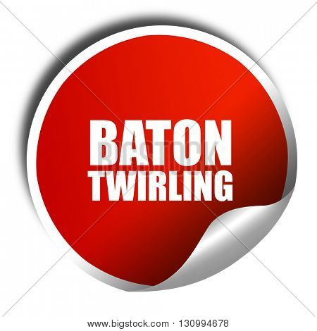 baton twirling, 3D rendering, red sticker with white text