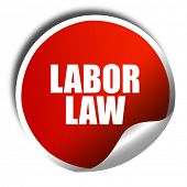 labor law, 3D rendering, red sticker with white text poster