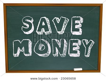 Save Money words on a chalkboard illustrating back to school savings or instructions on how to save on your education costs