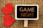 Conceptual Hand Text Showing Game Night. Business Photo Showcasing Entertainment Fun Play Time Event poster