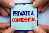 Handwriting Announcement Text Showing Private And Confidential. Business Photo Showcasing Security S poster