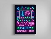 Dance Party Poster Design Template In Neon Style. Night Party Dj Neon Sign, Light Banner, Flyer Brig poster