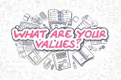 What Are Your Values - Hand Drawn Business Illustration With Business Doodles. Magenta Word - What A poster