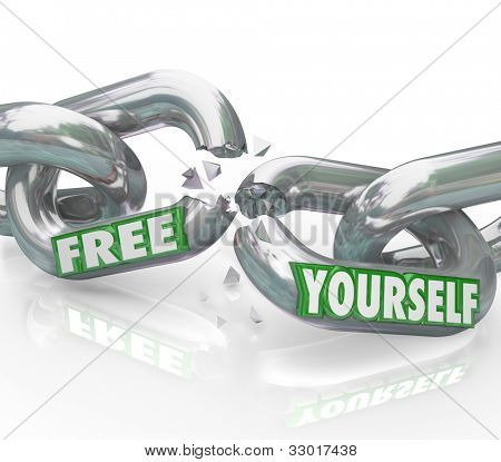 The words Free Yourself on chain links breaking apart representing a fight for freedom and liberation from oppressive rules and authority figures binding you from being freed