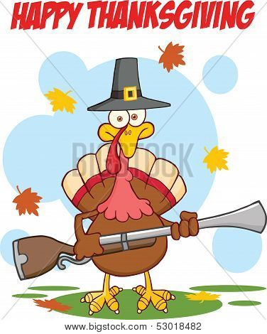 Happy Thanksgiving Greeting With Turkey With Pilgrim Hat And Axe