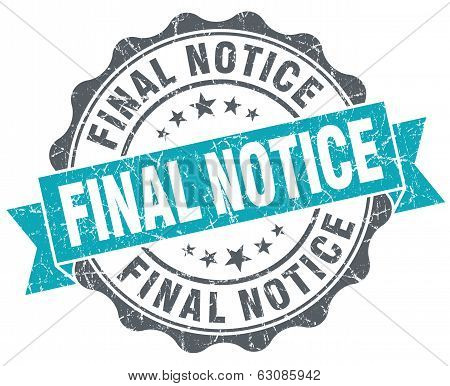 Final Notice Turquoise Grunge Retro Vintage Isolated Seal