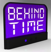 Behind Time Clock Shows Running Late Or Overdue
