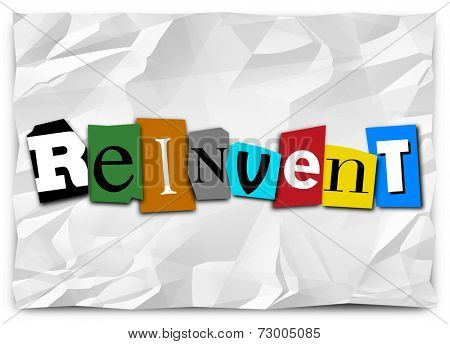Reinvent word in cut out letters to illustrate a product or idea refresh, redo, remake, renovation, revamp or overall improvement