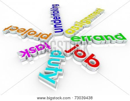 Job, task, errand, undertaking assignment, duty and project words in colorful 3d letters to illustrate a busy workload and many priorities at work