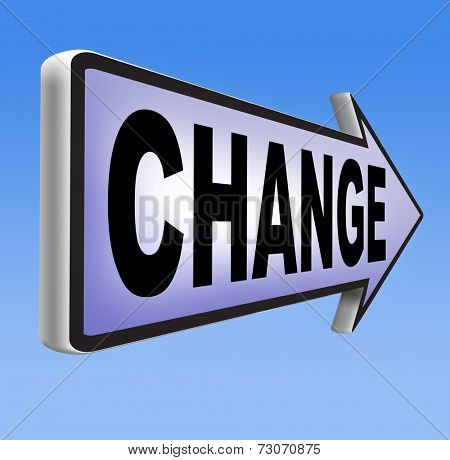 changes ahead going different direction change and improvement making thing better for the future positive evolution improve the world and your life now road sign