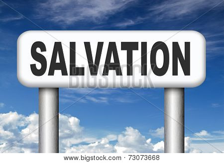 salvation save your soul pray to jesus and the lord god pray and belief in the bible sign with text and word