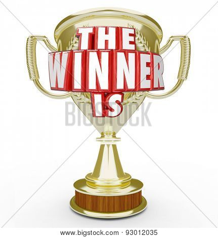 The Winner Is words in red 3d letters on a gold trophy or prize for the top performer in a competition or contest