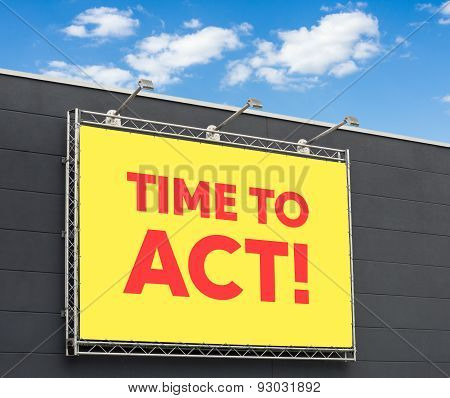 Time To Act Written On A Billboard