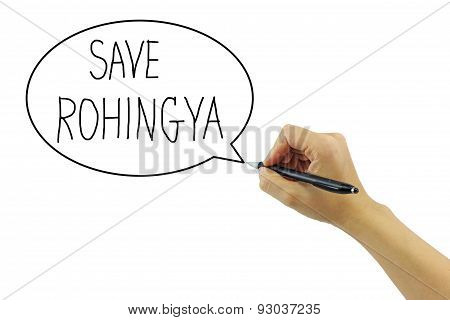 Hand With Pen Writing Save Rohingya Refugee In Bubble On Pure White Backgroun