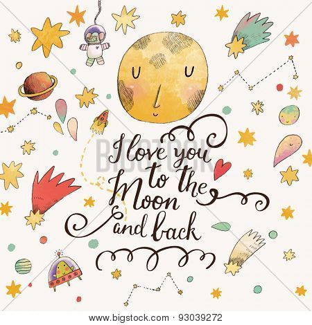 I love you to the moon and back. Awesome romantic card with lovely planets, moon, comic astronauts, spaceships, starts and comets