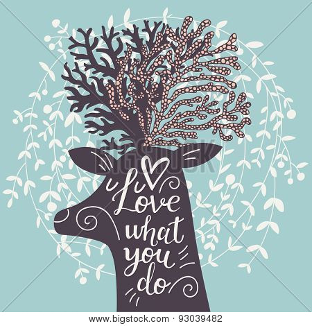 Love what you do. Incredible deer silhouette with awesome horns. Lovely spring concept design in vector. Sweet deer and wreath made of leafs