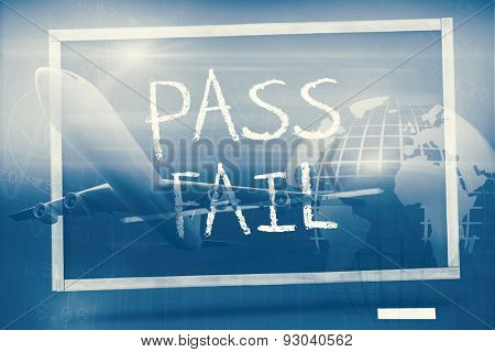 Graphic airplane against pass and fail written on blackboard