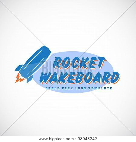 Rocket Wake Board Abstract Vector Cable Park Logo Template