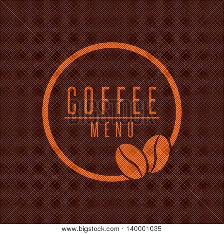 Coffee menu logo beans round frame brown style emblem drink cafe fabric background