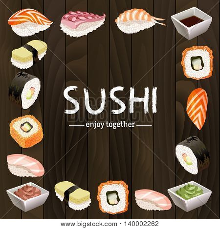 Frame with various different types of sushi on dark wooden texture background. Text sushi enjoy together - for sushi bar logo. Japanese traditional cuisine banner. Vector illustration stock vector.