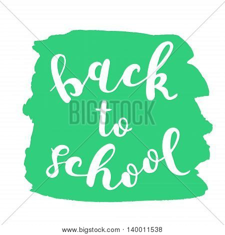 Back to school. Brush hand lettering. Inspiring quote. Motivating modern calligraphy. Can be used for photo overlays, posters, clothes, cards and more.
