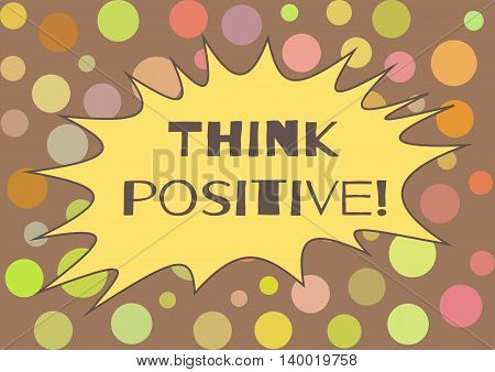 Colorful postcard banner with the text Think positive! Background polka dots.