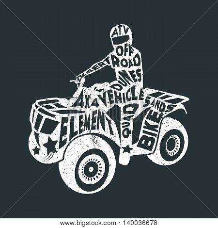 Typography monochrome vintage poster with ATV silhouette, and hand drawn style font. Vector Illustration lettering.