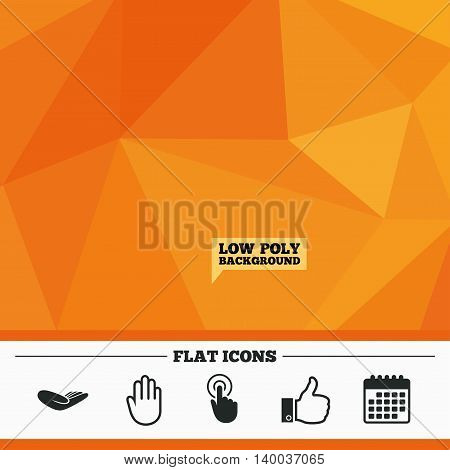 Triangular low poly orange background. Hand icons. Like thumb up symbol. Click here press sign. Helping donation hand. Calendar flat icon. Vector