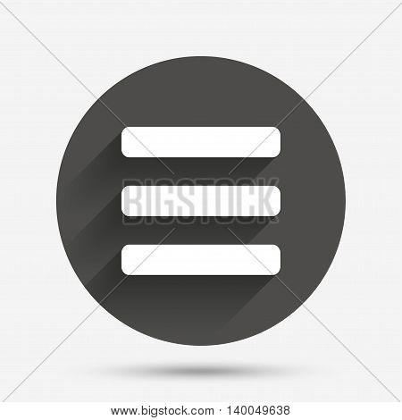List sign icon. Content view option symbol. Circle flat button with shadow. Vector