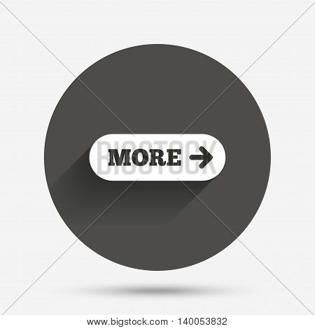 More with arrow sign icon. Details symbol. Website navigation. Circle flat button with shadow. Vector