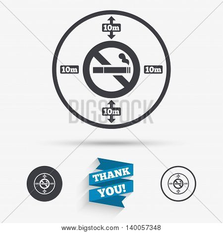 No smoking 10m distance sign icon. Stop smoking symbol. Flat icons. Buttons with icons. Thank you ribbon. Vector