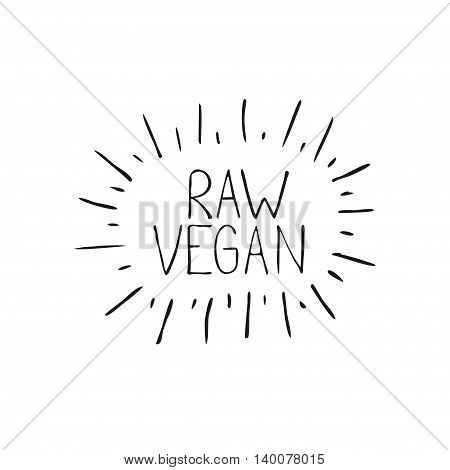 Hand draw lettering about raw vegan menu and all kinds of plant base diet. Raw vegan word in vector for menu cafe, bar social net, banners, web, print modern design