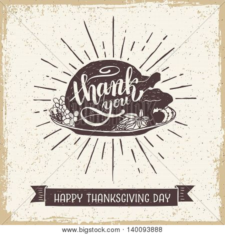 Hand drawn textured vintage Thanksgiving day card with turkey meal vector illustration.