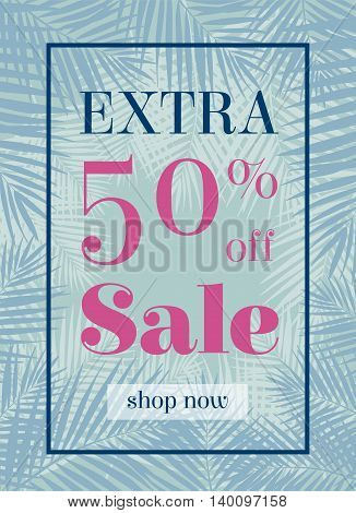 Palm leaf. Extra sale up to 50 per cent off. Web banner or poster for e-commerce, on-line cosmetics shop, fashion and beauty shop, store. Eps10