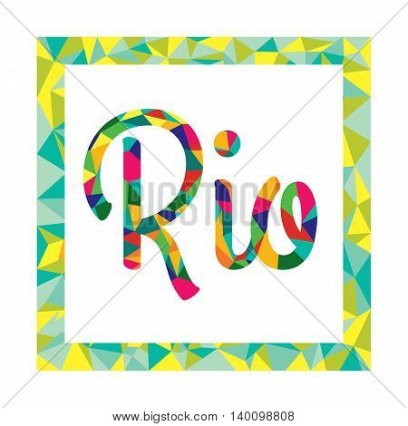 Bright color logo in the style of low poly for a city in Brazil - Rio de Janeiro. Logo in the frame of a color mosaic