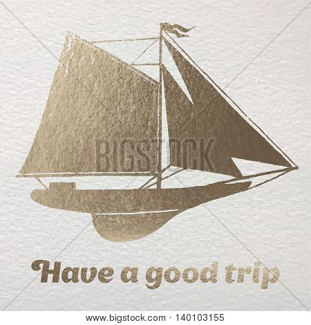Hand drawn card with gold foil yacht for travelers.
