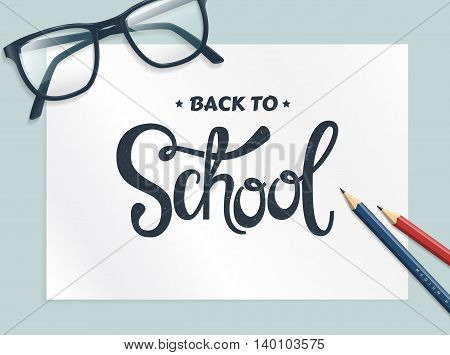 Back to school banner. Vector background with glasses pencils and lettering.