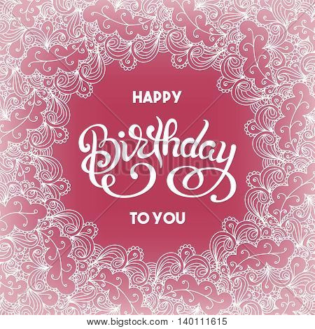 Birthday greeting card with detailed lace red background and handwritten lettering. Vector illustration