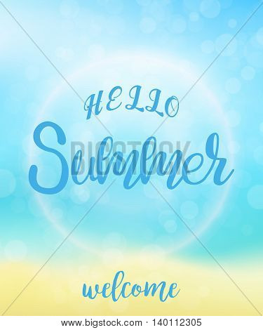 Poster template. Hello Summer lettering and blurred background. Bokeh effect. Vector illustration