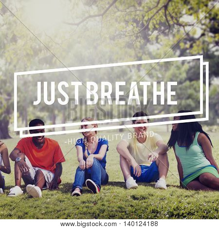 Just Breathe Calm Inspirational Meditation Mind Concept
