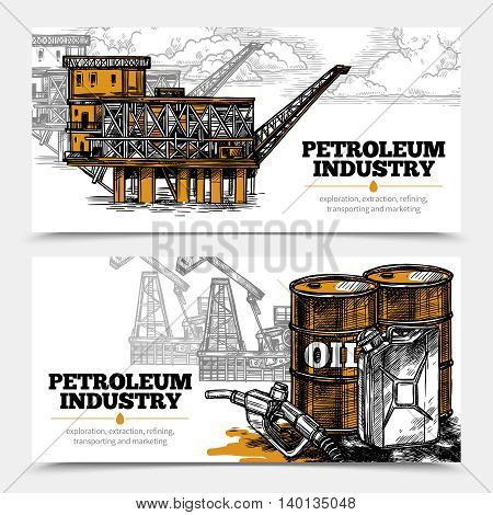 Petroleum industry hand drawn horizontal banners with tanks and filling gun icons and oil derricks and arctic oil platform vector illustration