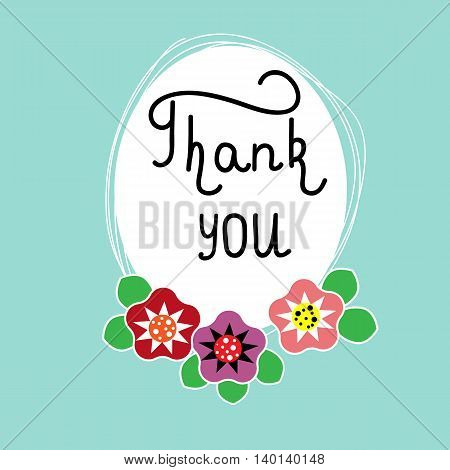 Hand drawn lettering phrase Thank you. Hand drawn frame with original flowers. Can use for cars, poster, web design etc. Vector illustration