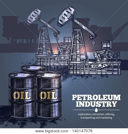 Oil industry hand drawn composition with barrels of petroleum in foreground and silhouettes of oil platforms in background vector illustration