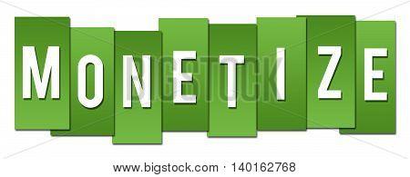 Monetize text alphabets written over green background.