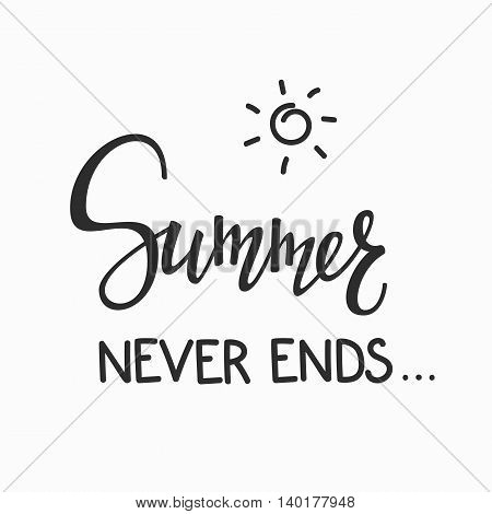 Positive Autumn Fall Season life style inspiration quotes lettering. Motivational typography. Calligraphy graphic design element. There is Beauty in everything Simplicity. Summer Never ends