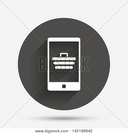 Smartphone with shopping cart sign icon. Online buying symbol. Circle flat button with shadow. Vector